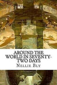 NEW Around the World in Seventy-Two Days by Nellie Bly
