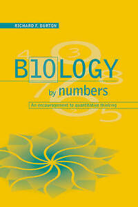 Biology by Numbers: An Encouragement to Quantitative Thinking by Burton, Richar
