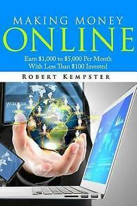 Making Money Online Earn $1000 $5000 Per Month Less Th by Kempster Robert