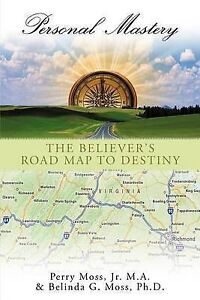 NEW Personal Mastery: The Believer's Road Map To Destiny by M.A. Perry Moss Jr.