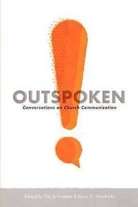 Outspoken: Conversations on Church Communication by Schraeder, Tim -Paperback