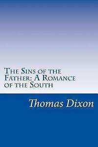 The-Sins-of-the-Father-A-Romance-of-the-South-by-Dixon-Thomas-Paperback