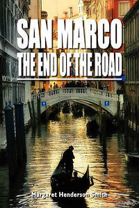 San Marco the End of the Road by Henderson Smith, Margaret
