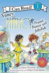 Fancy Nancy: Peanut Butter and Jellyfish By O'Connor, Jane 9780062269768