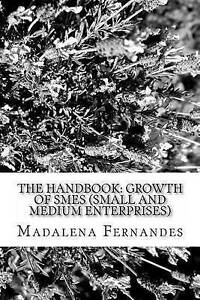 NEW The Handbook: Growth of SMEs (Small and Medium Enterprises)