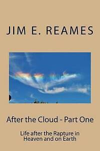 After-Cloud-Part-One-Life-After-Rapture-in-Heaven-on-Earth-by-Reames-MR-Jim-E