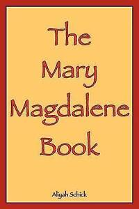 NEW The Mary Magdalene Book: Mary Magdalene Speaks Her Story and Her Message