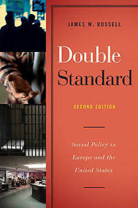Double Standard: Social Policy in Europe and the United States, 2nd Edition, Rus