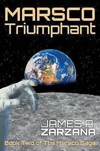 Marsco Triumphant by Zarzana, James a. -Paperback