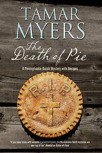 The Death of Pie: A Pennsylvania Dutch Mystery by Myers, Tamar -Hcover