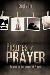 Pictures of Prayer by Martin, Cheryl -Paperback