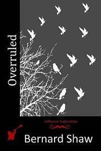 Overruled by Shaw, Bernard -Paperback
