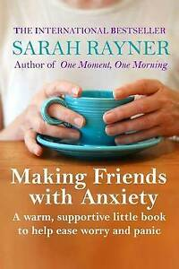 Making Friends Anxiety: Warm, Supportive Little Book Ea by Rayner, Sarah
