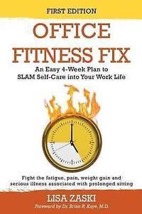 Office Fitness Fix: An Easy 4-Week Plan to Slam Self-Care Into Yo by Zaski, Lisa