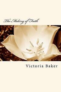 The-Making-of-Faith-by-Baker-MS-Victoria-Paperback