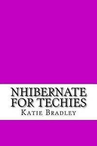 Nhibernate for Techies by Bradley, Katie -Paperback