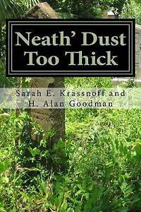 Neath' Dust Too Thick -Paperback