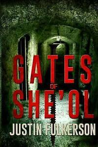 Gates of She'ol by Fulkerson, Justin -Paperback