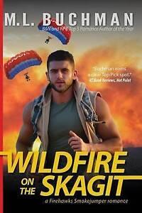 Wildfire on the Skagit by M L Buchman (Paperback / softback, 2015)