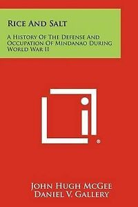 Rice And Salt: A History Of The Defense And Occupation Of Mindanao During World
