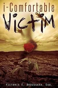 NEW i-Comfortable Victim by Esq. Victoria E. Broussard