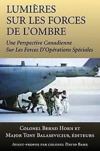 Lumieres sur les Forces de l'Ombre: Une Perspective Canadienne sur les Forces...