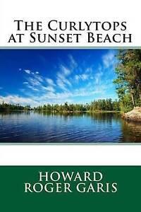 The Curlytops at Sunset Beach Garis, Howard Roger -Paperback