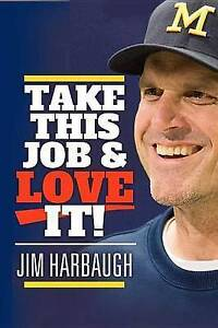 Take This Job and Love It!: Jim Harbaugh by Wolfe, Rich -Hcover
