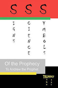 Signs Science Symbols Prophecy First Trumpet by Prophet Andrew -Paperback