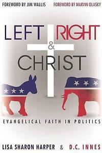Left Right & Christ: Evangelical Faith in Politics by Harper, Lisa Sharon