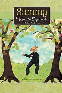 Sammy the Karate Squirrel by Bowman, Rachael Ann -Paperback