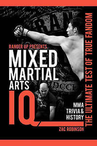 Mixed Martial Arts IQ: The Ultimate Test of True Fandom, Vol. 2 by Zac Robinson