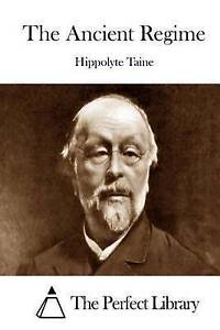 The Ancient Regime Taine, Hippolyte -Paperback