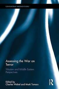 Assessing the War on Terror Western and Middle Eastern Perspectives by
