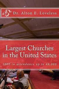 Largest Churches in United States Protestant Churches 1000 by Loveless Dr Alton