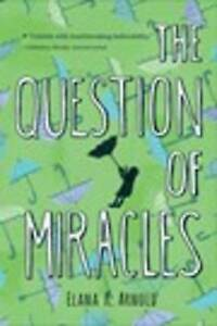 The Question of Miracles By Arnold, Elana K. -Paperback