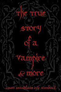 The True Story Of A Vampire & More: Cool Collectors Edition - Printed In Modern