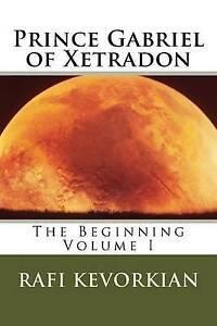 Prince-Gabriel-of-Xetradon-By-Kevorkian-Dr-Rafi-Thomas-Paperback