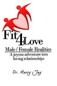 Male/Female Realities: Joyous Adventure Into Loving Relationshi by Jay, Dr Harry