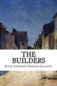 The Builders by Gholson Glasgow, Ellen Anderson -Paperback