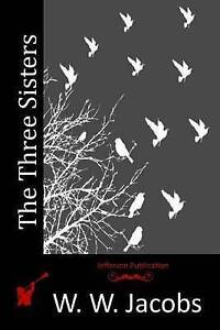 The Three Sisters by Jacobs, W. W. -Paperback