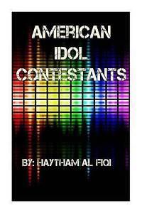American Idol Contestants by Fiqi, Haytham Al -Paperback
