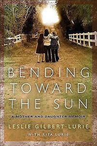Bending-Toward-the-Sun-A-Mother-and-Daughter-Memoir-by-Rita-Lurie-Leslie
