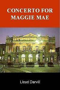 Concerto for Maggie Mae, Lloyd Darvill