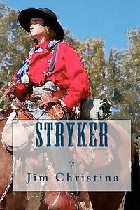 NEW Stryker by Jim Christina