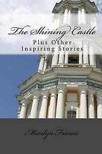 The-Shining-Castle-Plus-Other-Inspiring-Stories-by-Friesen-Mrs-Marilyn
