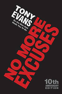 No More Excuses: Be the Man God Made You to be by Tony Evans (Paperback, 2006)