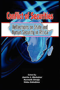 Conflict of Securities: Reflections on State and Human Security in Africa by
