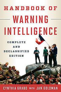 The Handbook of Warning Intelligence, Cynthia M. Grabo
