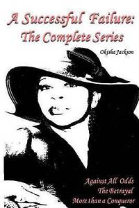 NEW A Successful Failure: The Complete Series by Okisha Jackson